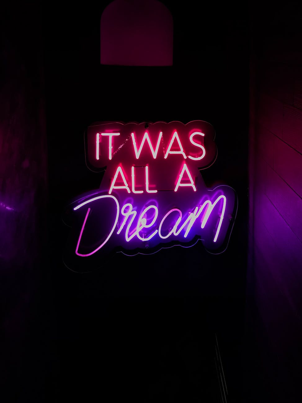 """lighted words written """"It was all a dream"""""""